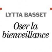 Oserlabienveillance-LyttaBasset-a